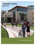 Lawrence University Course Catalog, 2011-2012 by Lawrence University