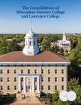 The Consolidation of Milwaukee-Downer College and Lawrence College
