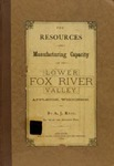 The resources and manufacturing capacity of the lower Fox River Valley, Appleton, Wisconsin by A. J. (Alexander James) Reid